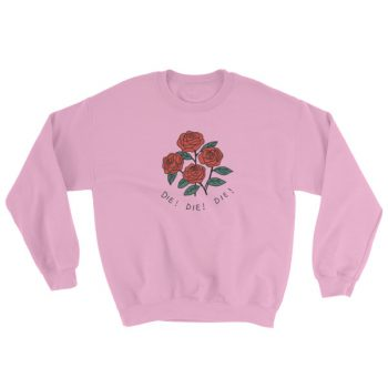 Red Rose Die Die Die Sweatshirt